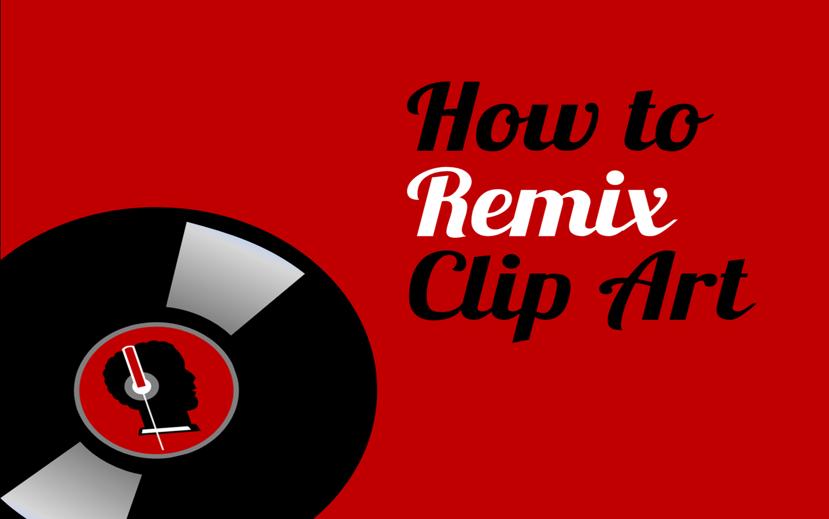 How to remix Clip Art. A step-by-step tutorial