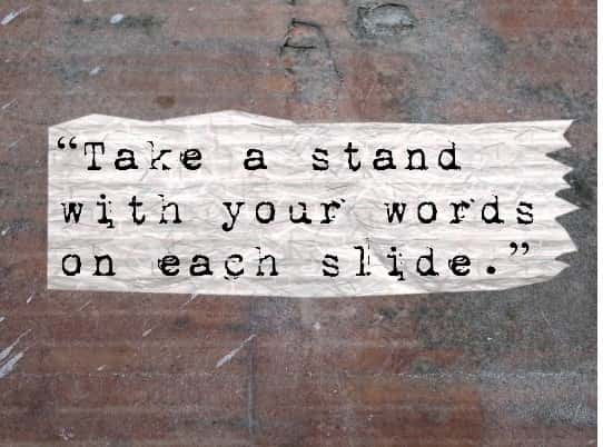 presentation tips - writing tips - take a stand with your your words