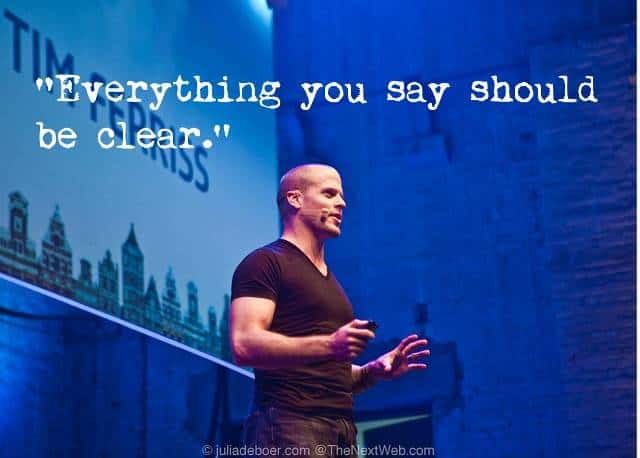 public speaking tips - presentation tips -tim ferriss - everything you say should be clear