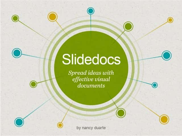 Presentation tips - Slidedocs - Nancy Duarte