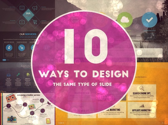Presentation Design Tips - 10 ways to design the same kind of slide