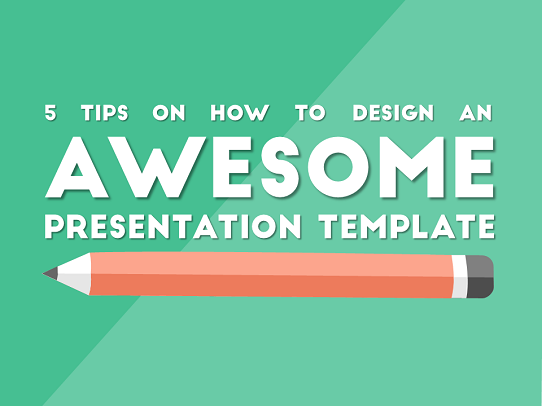 Presentation Design Tips - How to design an awesome presentation template
