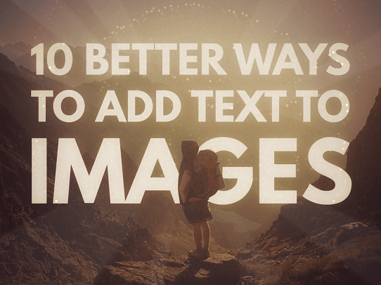 Presentation Design Tips -10 Better Ways to Add Text to Images