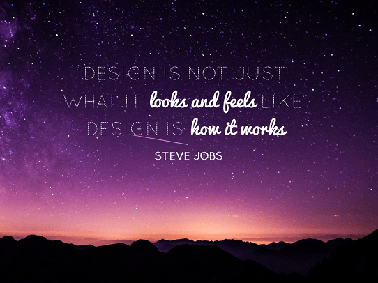 Presentation Quotes - Design Quotes - Steve Jobs Quote on Design - Design is not just what it looks and feels like. Design is how it works - Steve Jobs