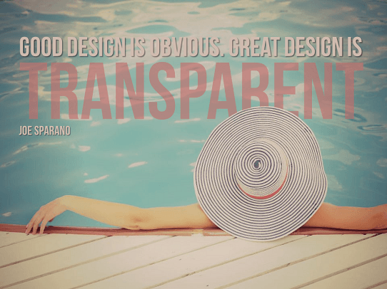 Presentation Quotes - Design Quotes - Motivational Design Quote - Good design is obvious. Great design is transparent - Joe Sparano