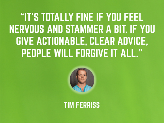 Tim Ferriss - presentation tips - quote - public speaking tips