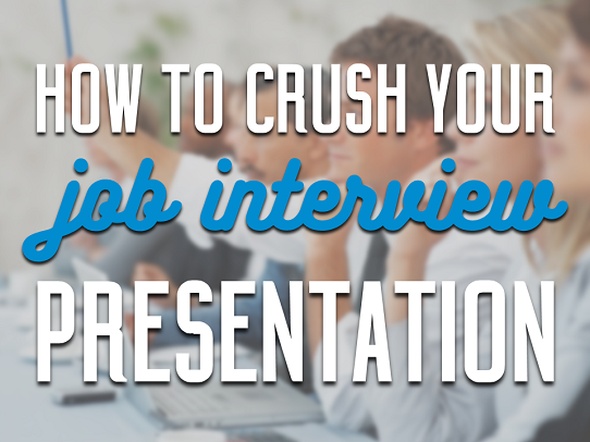 How to crush your job interview presentation and get hired job interview presentation how to nail a presentation interview toneelgroepblik Images