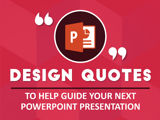 20 design quotes that will guide you to your best powerpoint design quotes powerpoint design quotes to help guide your toneelgroepblik Choice Image