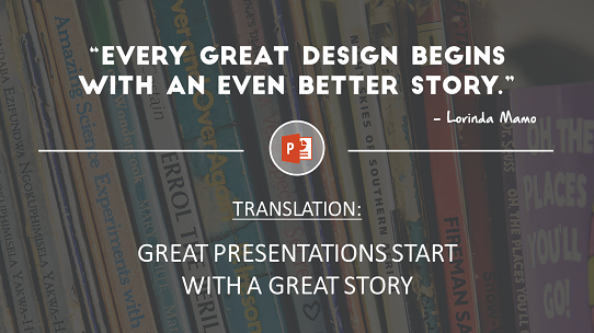 quotes-about-design-powerpoint - the best presentations start with a great story