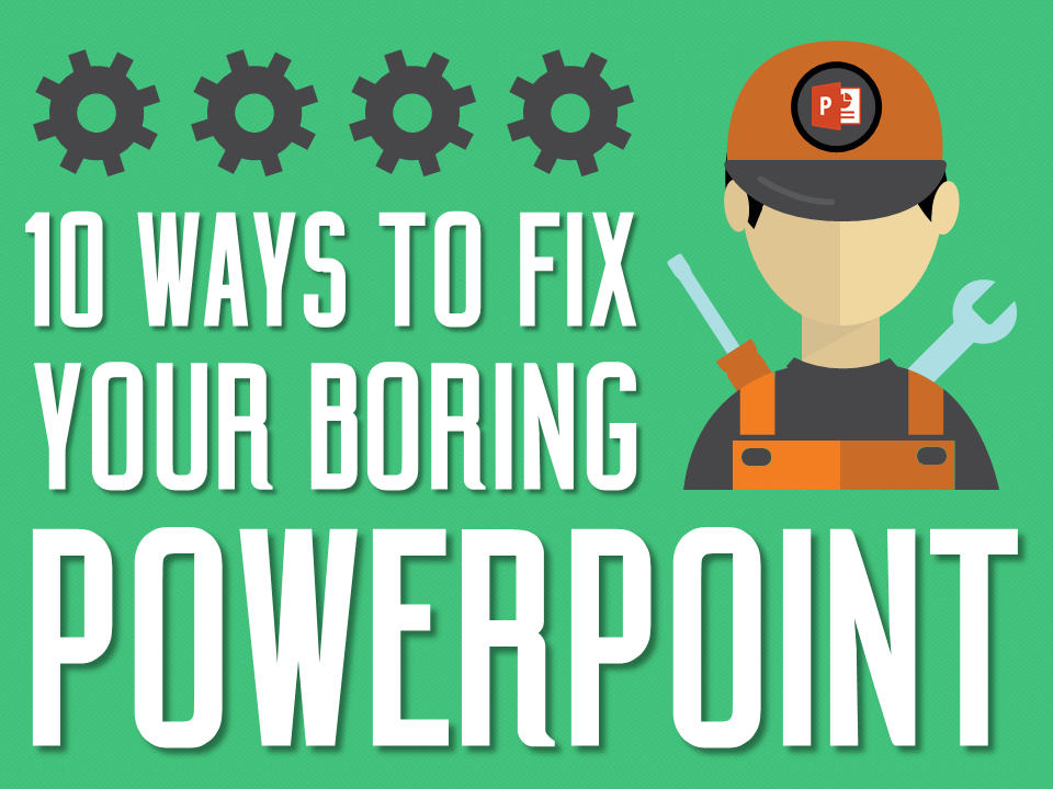 10 ways to make a boring powerpoint presentation interesting