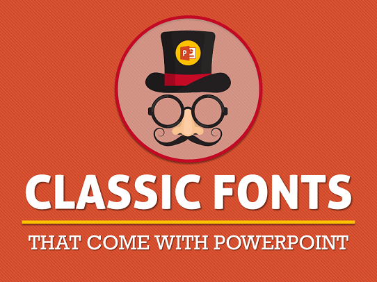 6 Classic Fonts (That Come With PowerPoint) that Will Wow Your Audience!