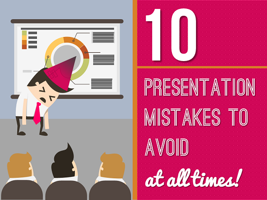 Avoid These 10 Presentation Mistakes At All Times
