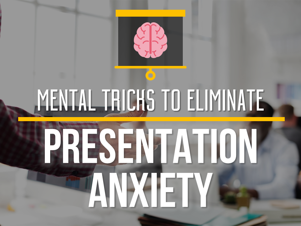 tips to eliminate presentation anxiety - presentation panda