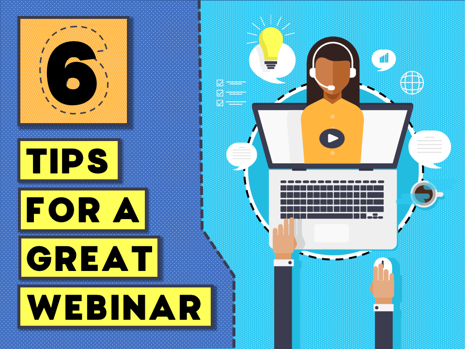 What Makes a Great Webinar in 2019 (6 Simple Tips)