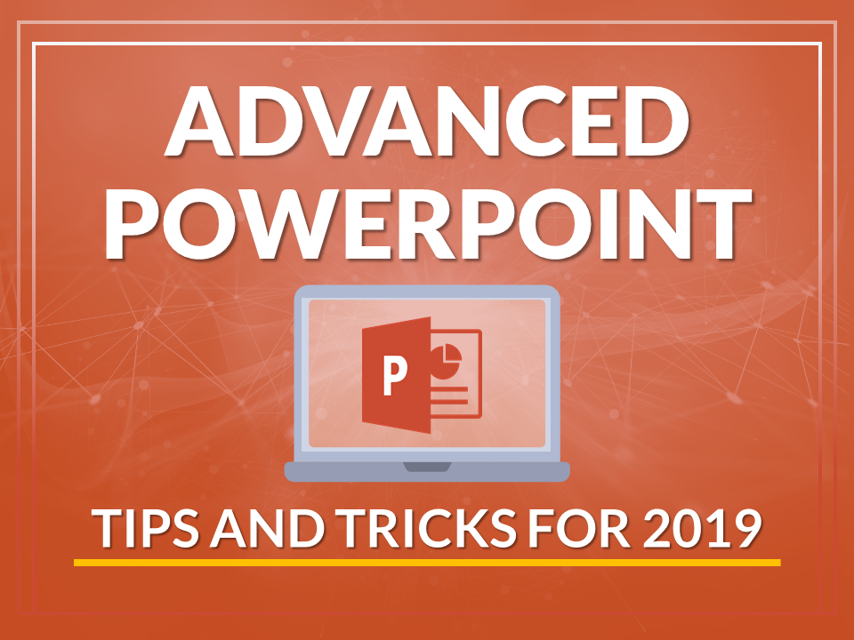 advanced powerpoint tips and tricks 2019